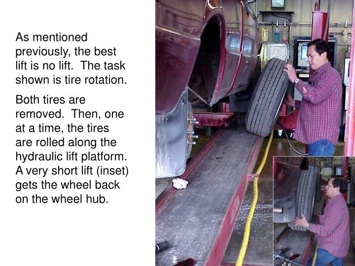 As mentioned previously, the best lift is no lift.  The task shown is tire rotation.