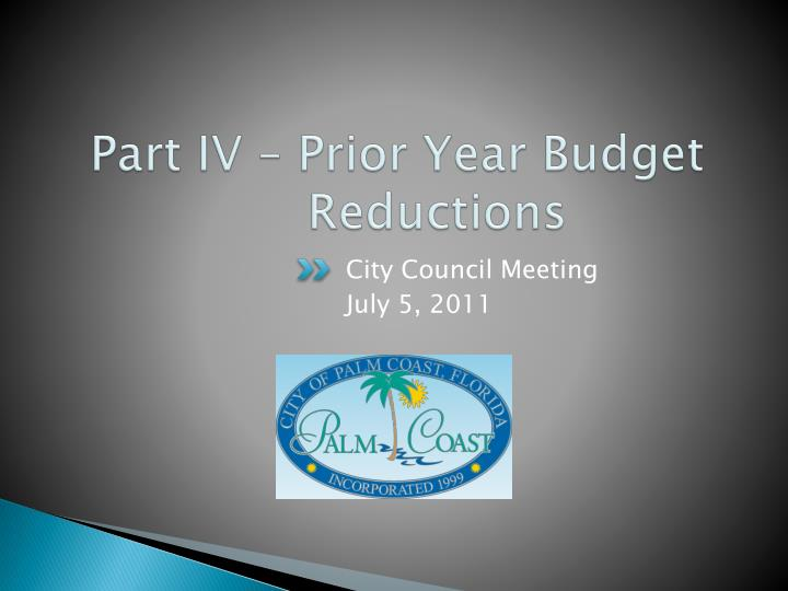 Part IV – Prior Year Budget Reductions