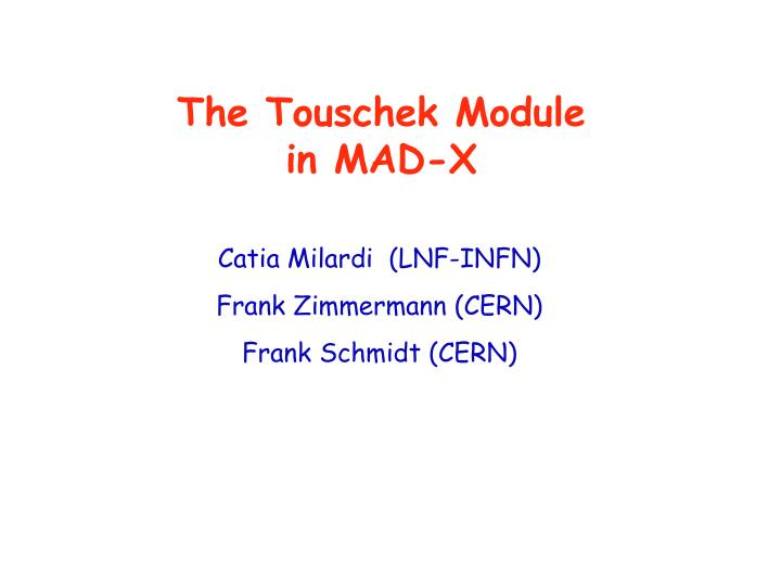 The Touschek Module
