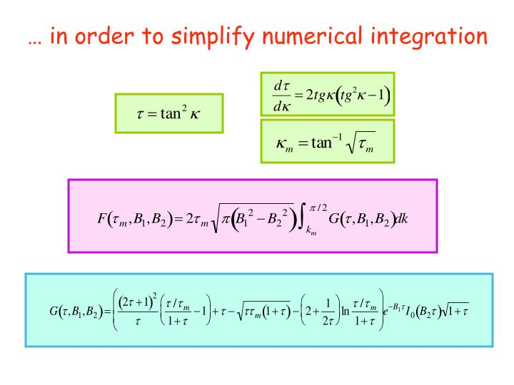 … in order to simplify numerical integration