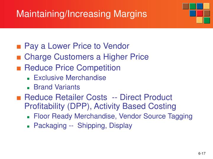 Maintaining/Increasing Margins