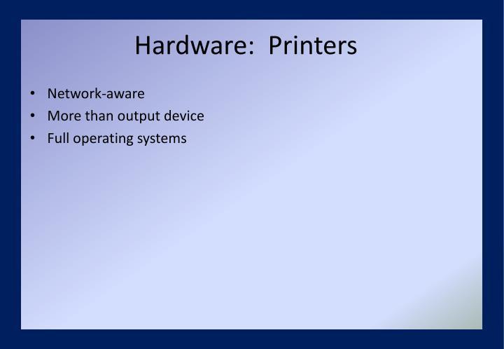 Hardware:  Printers