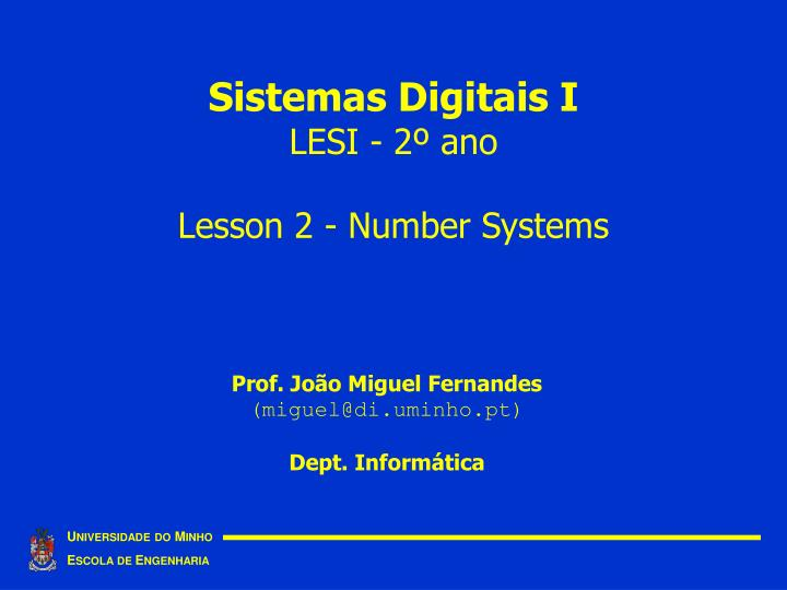 Sistemas digitais i lesi 2 ano lesson 2 number systems