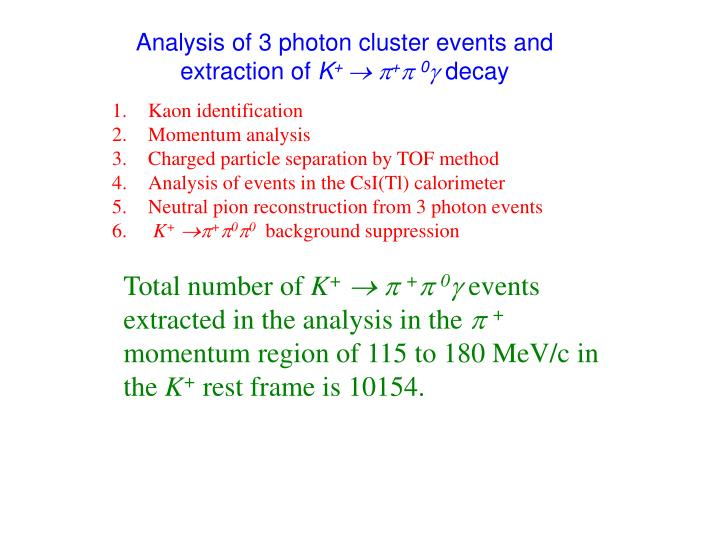 Analysis of 3 photon cluster events and