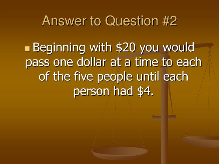 Answer to Question #2