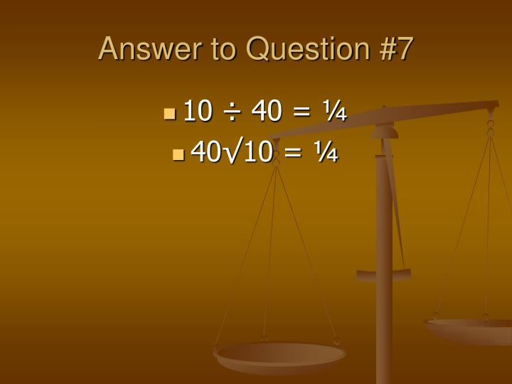 Answer to Question #7