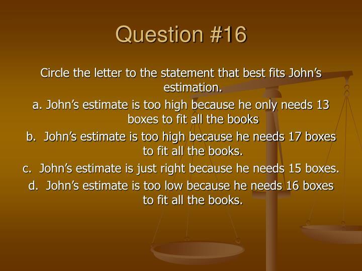 Question #16