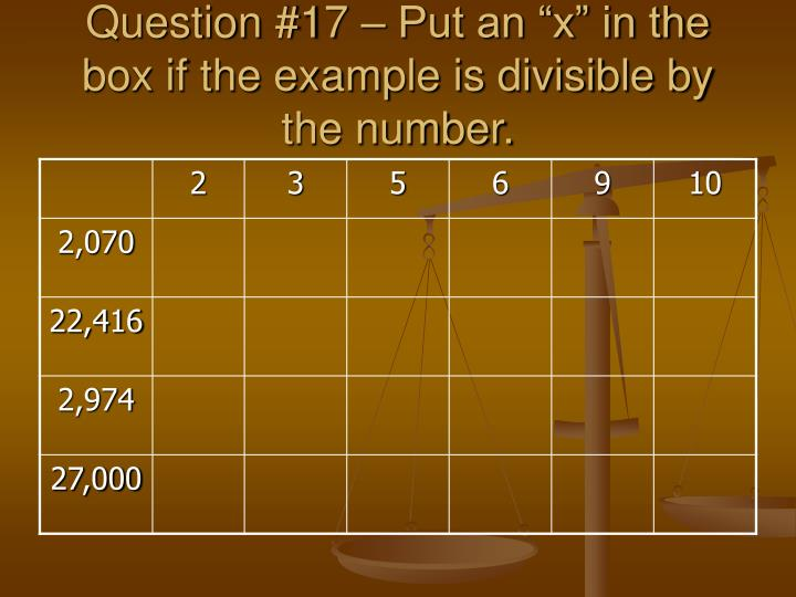 "Question #17 – Put an ""x"" in the box if the example is divisible by the number."