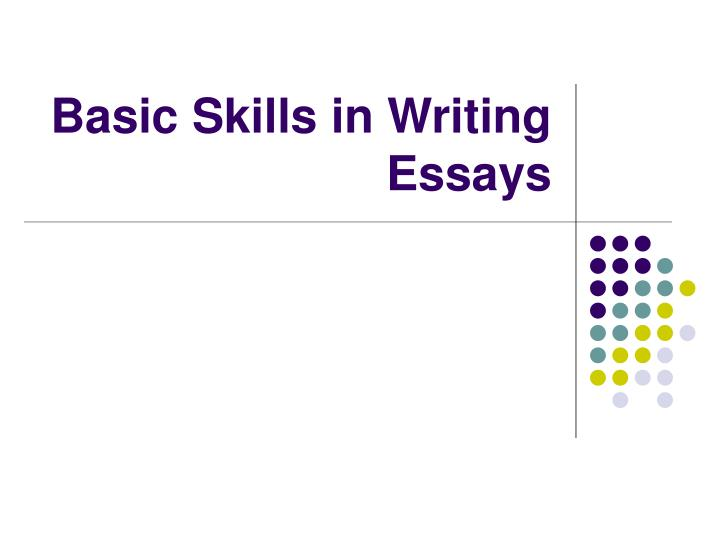 Basic skills in writing essays