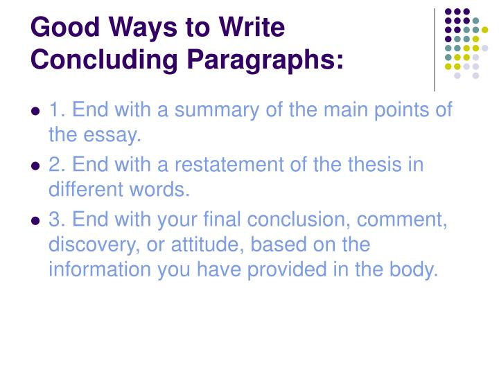 Good Ways to Write Concluding Paragraphs: