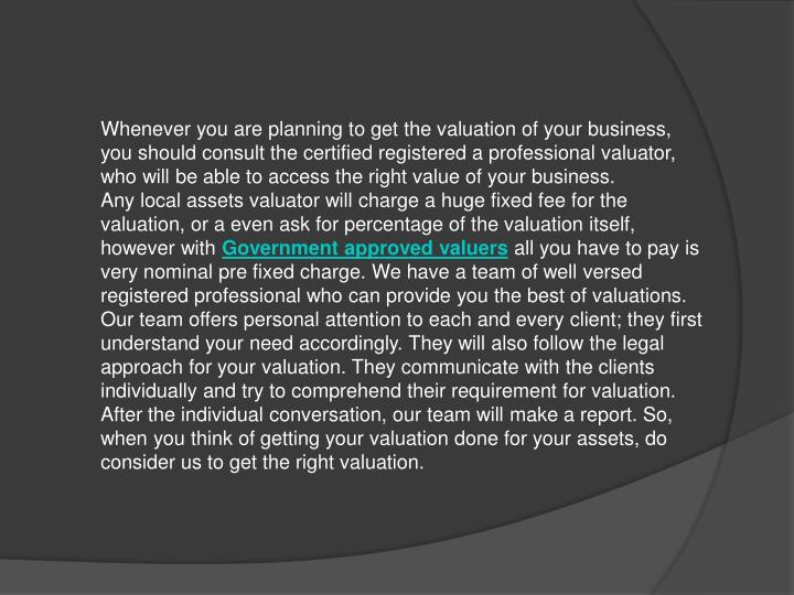Whenever you are planning to get the valuation of your business, you should consult the certified re...