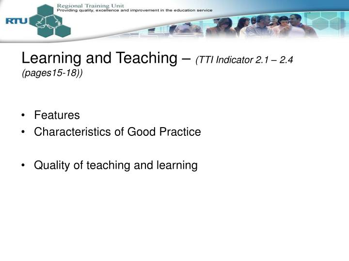 Learning and Teaching –