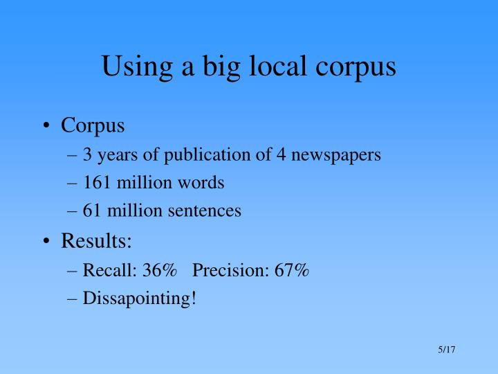 Using a big local corpus