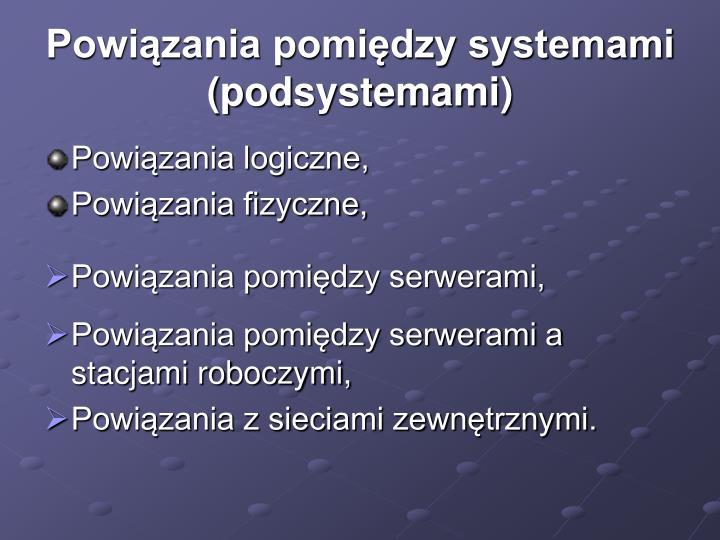 Powiązania pomiędzy systemami (podsystemami)