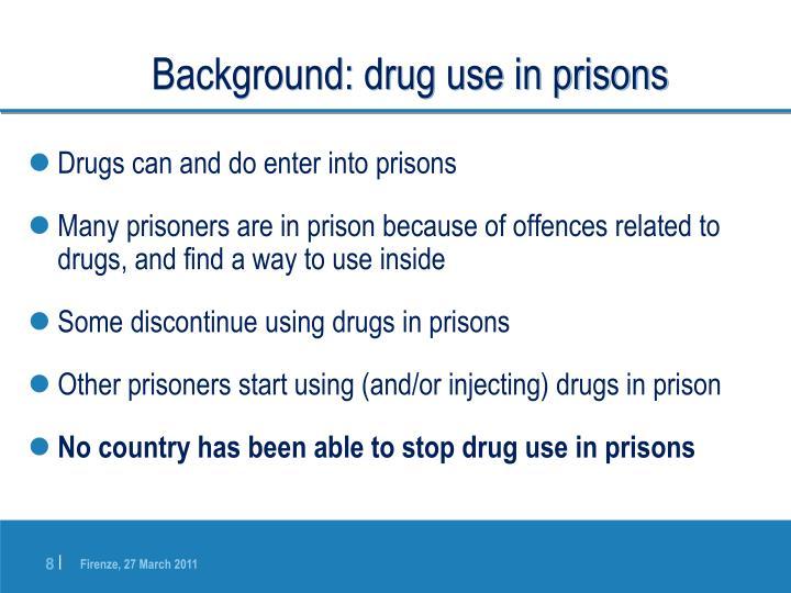 Background: drug use in prisons