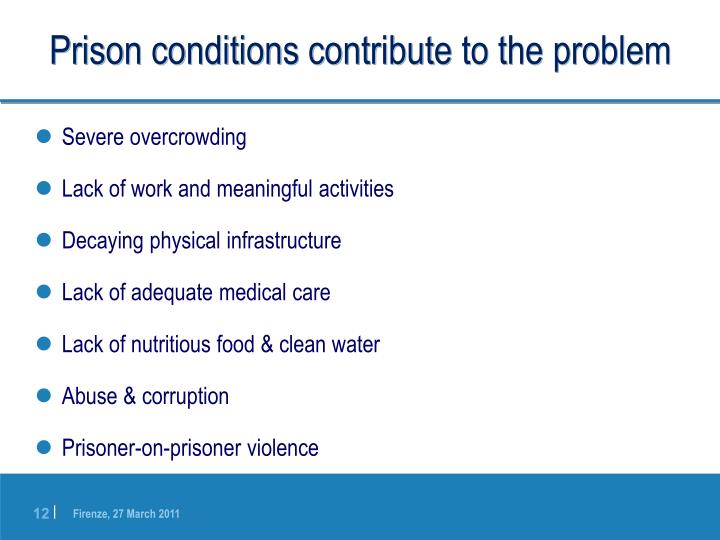 Prison conditions contribute to the problem