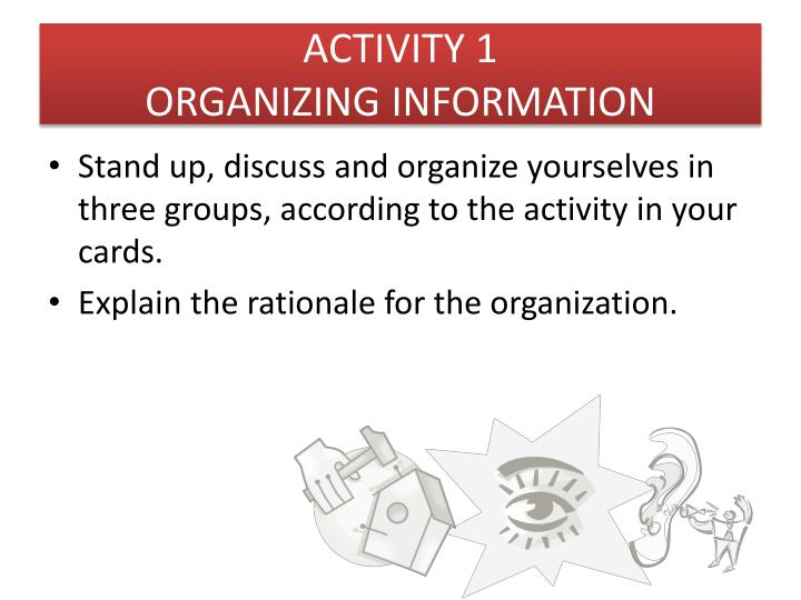 Activity 1 organizing information