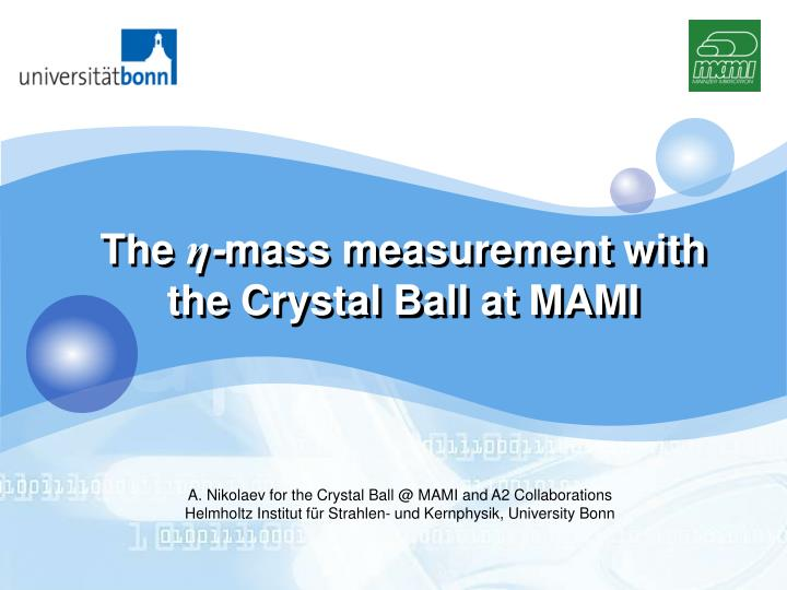 The mass measurement with the crystal ball at mami