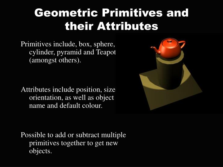 Geometric Primitives and their Attributes