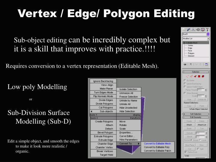 Vertex / Edge/ Polygon Editing