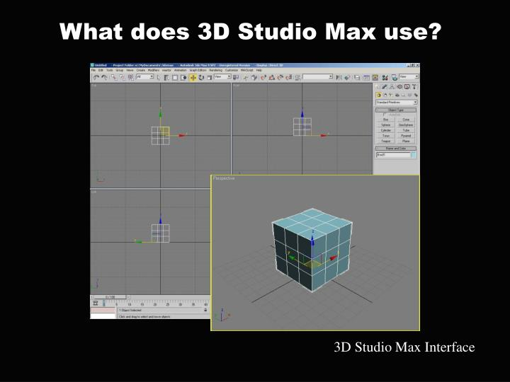 What does 3D Studio Max use?