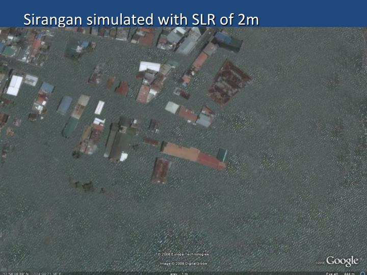 Sirangan simulated with SLR of 2m
