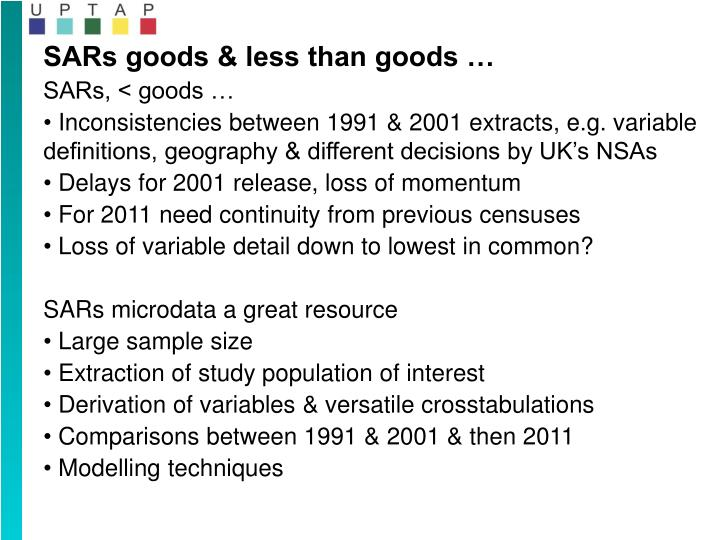 SARs goods & less than goods …
