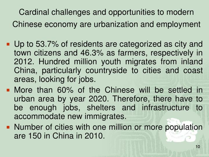 Cardinal challenges and opportunities to modern Chinese economy are urbanization and employment