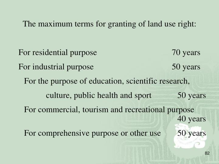 The maximum terms for granting of land use right: