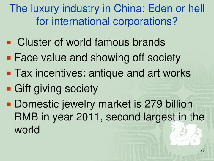 The luxury industry in China: Eden or hell for international corporations?