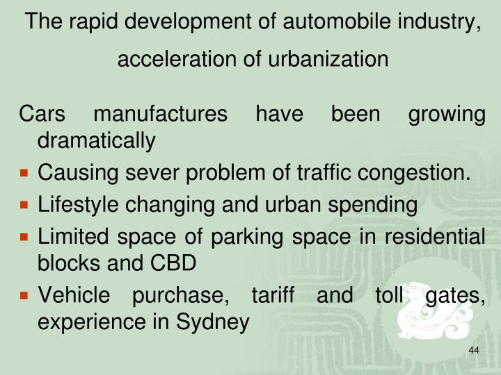 The rapid development of automobile industry, acceleration of urbanization