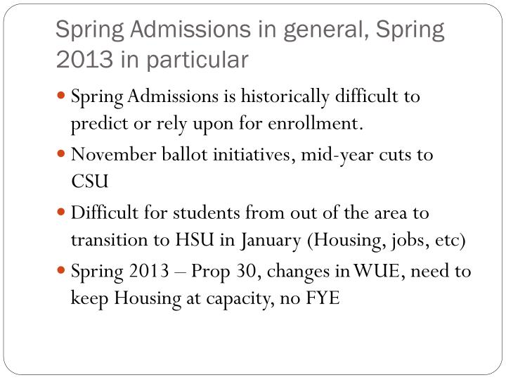 Spring admissions in general spring 2013 in particular