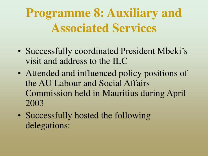 Programme 8: Auxiliary and Associated Services