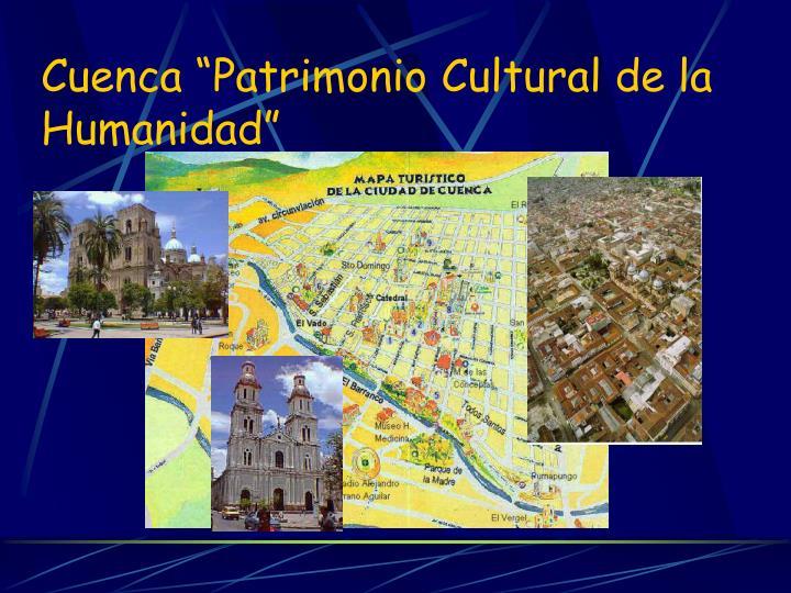 """Cuenca """"Patrimonio Cultural de la Humanidad"""""""