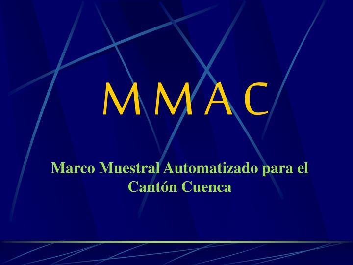 M M A C