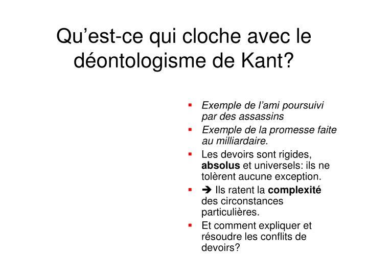 Qu'est-ce qui cloche avec le déontologisme de Kant?
