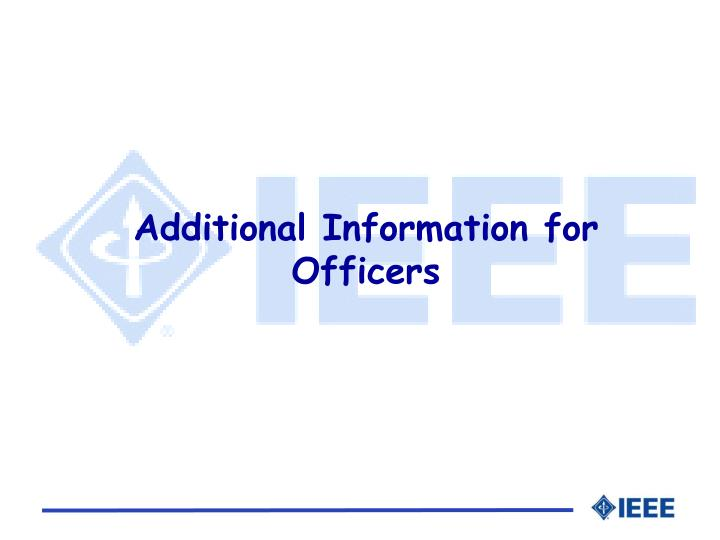 Additional Information for Officers