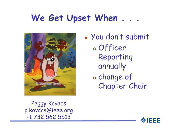 We Get Upset When . . .