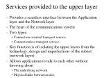 services provided to the upper layer