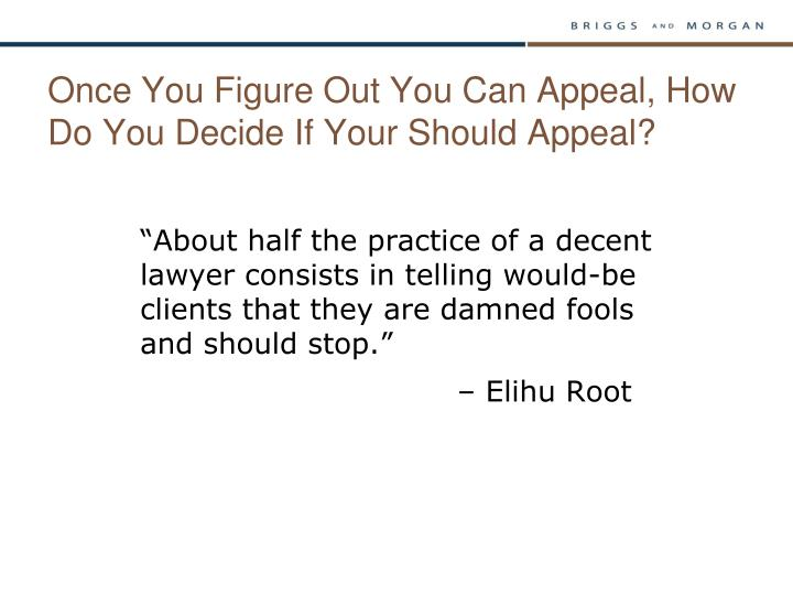 Once You Figure Out You Can Appeal, How Do You Decide If Your Should Appeal?