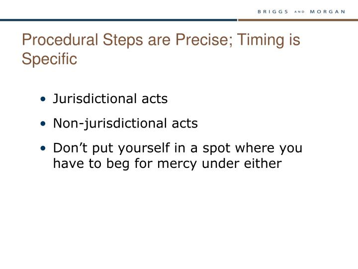 Procedural Steps are Precise; Timing is Specific