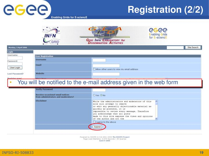 You will be notified to the e-mail address given in the web form