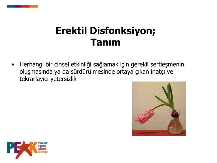Erektil Disfonksiyon;