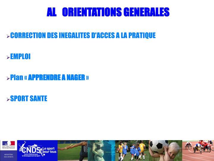AL   ORIENTATIONS GENERALES