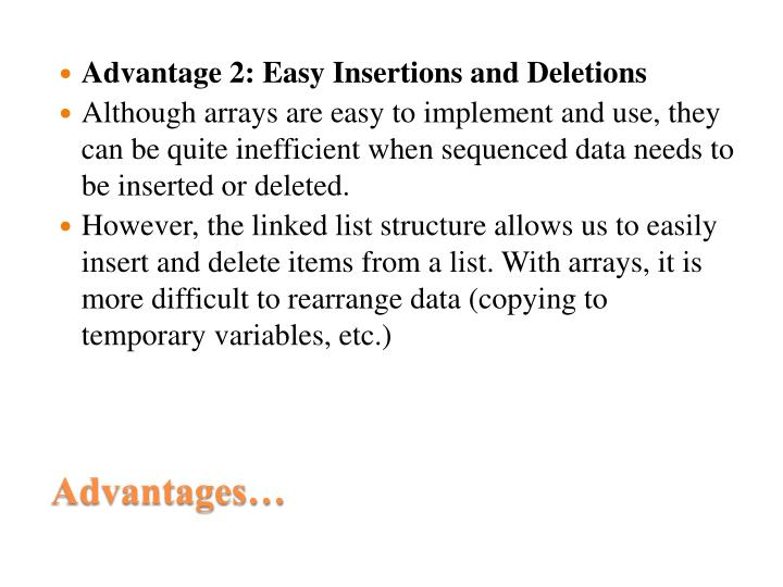 Advantage 2: Easy Insertions and Deletions