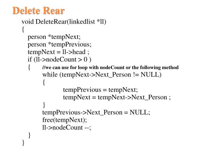 void DeleteRear(linkedlist *ll)