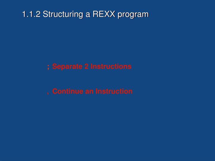1.1.2 Structuring a REXX program