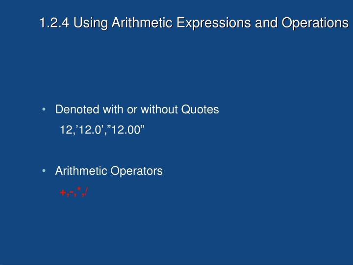 1.2.4 Using Arithmetic Expressions and Operations