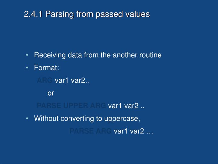 2.4.1 Parsing from passed values