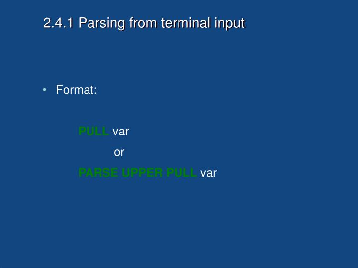 2.4.1 Parsing from terminal input